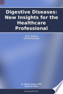Digestive Diseases  New Insights for the Healthcare Professional  2011 Edition
