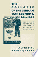 The Collapse Of The German War Economy 1944 1945 PDF