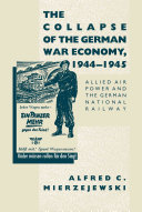 Pdf The Collapse of the German War Economy, 1944-1945