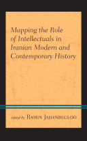 Mapping the Role of Intellectuals in Iranian Modern and Contemporary History