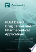 PLGA Based Drug Carrier and Pharmaceutical Applications