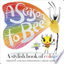 Cover of A season to bee : a stylish book of colors