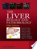 """""""The Liver: Biology and Pathobiology"""" by Irwin M. Arias, Allan W. Wolkoff, James L. Boyer, David A. Shafritz, Nelson Fausto, Harvey J. Alter, David E. Cohen"""
