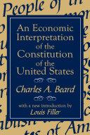 An Economic Interpretation of the Constitution of the United States Pdf/ePub eBook