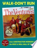 """Walk-Don't Run The Story of the Ventures"" by Del Halterman"