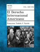 Read Online El Derecho Internacional Americano For Free