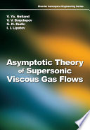 Asymptotic Theory of Supersonic Viscous Gas Flows Book