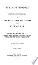 Human Physiology, Statical and Dynamical, Or, The Conditions and Course of the Life of Man