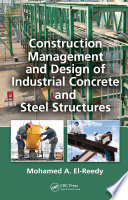 Construction Management and Design of Industrial Concrete and Steel Structures