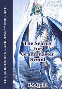 The Search for Grandmaster Svend  The Knights of St  Andrews