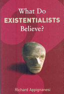 What Do Existentialists Believe