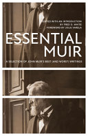 Essential Muir  A Selection of John Muir s Best  and Worst  Writings