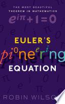 Euler s Pioneering Equation