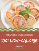 Wow 1001 Homemade Low Calorie Recipes
