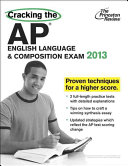 Cracking the AP English Language & Composition Exam 2013