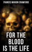 For the Blood Is the Life ebook