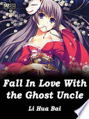 Fall In Love With the Ghost Uncle