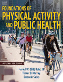 """Foundations of Physical Activity and Public Health"" by Harold Kohl III, Tinker Murray, Deborah Salvo"