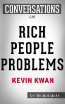 Summary of Rich People Problems by Kevin Kwan | Conversation Starters