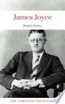James Joyce  The Complete Collection  ReadOn Classics