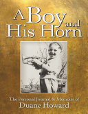 A Boy and His Horn: The Personal Journal & Memoirs of Pdf/ePub eBook