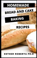 Homemade Bread and Cake Baking Recipes Pdf/ePub eBook