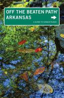 Arkansas Off the Beaten Path® Pdf/ePub eBook
