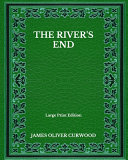 The River's End - Large Print Edition