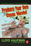 Produce Your Own Damn Movie! Pdf/ePub eBook