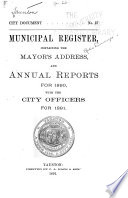 Municipal Register Containing The Mayor S Address And Annual Reports For With The City Officers For