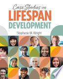 Case Studies in Lifespan Development