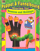 Puppet & Flannelboard Stories for Seasons and Holidays