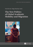 The New Politics Of Global Academic Mobility And Migration