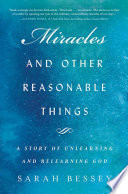 """""""Miracles and Other Reasonable Things: A Story of Unlearning and Relearning God"""" by Sarah Bessey"""
