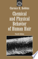 Chemical and Physical Behavior of Human Hair Book