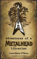Pdf Adventures of a Metalhead Librarian