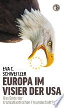 Europa im Visier der USA  : Das Ende der transatlantischen Freundschaft?