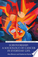 Survivorship  A Sociology of Cancer in Everyday Life