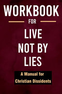 Workbook for Live Not by Lies