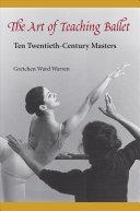 The Art of Teaching Ballet Book