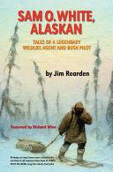 Sam O  White  Alaskan