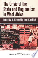 The Crisis of the State & Regionalism in West Africa