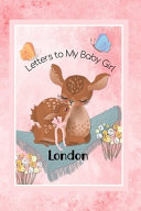 London Letters to My Baby Girl