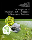 An Integration of Phycoremediation Processes in Wastewater Treatment