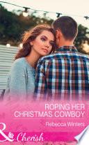 Roping Her Christmas Cowboy (Mills & Boon Cherish) (Sapphire Mountain Cowboys, Book 4)