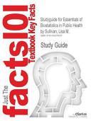 Studyguide for Essentials of Biostatistics in Public Health by Lisa M  Sullivan  ISBN 9780763737375