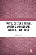 Travel Culture  Travel Writing and Bengali Women  1870   1940