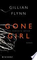 Gone girl : das perfekte Opfer ; Roman