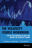 The Volatility Course  Workbook  Step by Step Exercises to Help You Master The Volatility Course