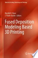 Fused Deposition Modeling Based 3D Printing